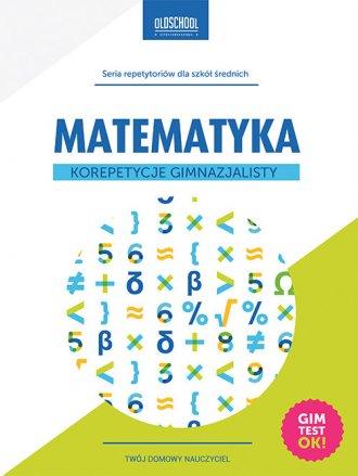 ok�adka podr�cznika - Matematyka. Korepetycje gimnazjalisty - Adam Konstantynowicz