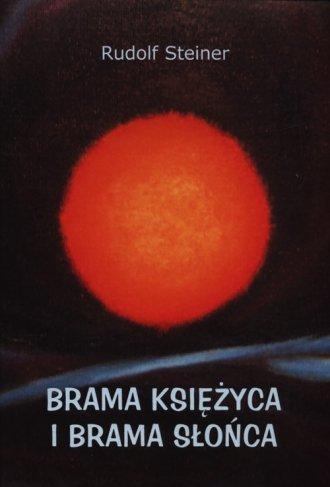 Brama Księżyca i brama Słońca - okładka książki