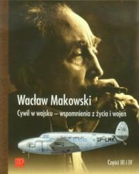 Cywil w wojsku. Wspomnienia z życia i wojen cz. 3-4 - okładka książki