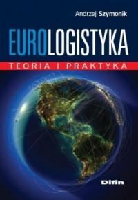 Eurologistyka. Teoria i praktyka - okładka książki