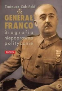 Generał Franco. Biografia niepoprawna - okładka książki