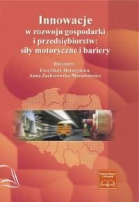Innowacje w rozwoju gospodarki i przedsiębiorstw. Siły motoryczne i bariery - okładka książki