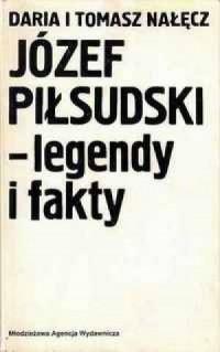 Józef Piłsudski - legendy i fakty - okładka książki