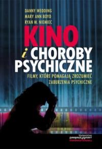 Kino i choroby psychiczne. Filmy, które pomagają zrozumieć zaburzenia psychiczne - okładka książki