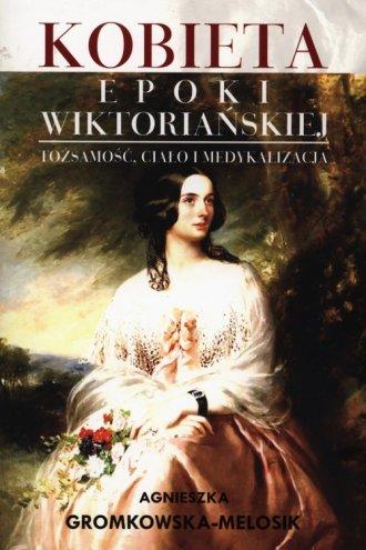 Kobieta epoki wiktoriańskiej. Tożsamość, - okładka książki