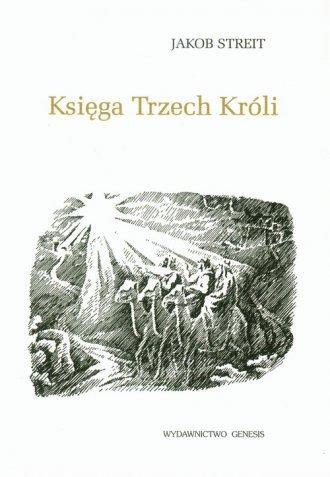 Księga Trzech Króli oraz historia - okładka książki