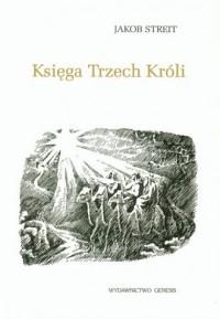 Księga Trzech Króli oraz historia czwartego króla - okładka książki