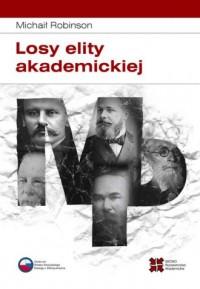 Losy elity akademickiej. Rosyjska slawistyka od 1917 roku do początku lat 30-tych - okładka książki