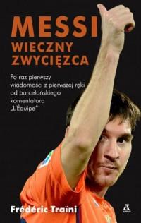 Messi. Wieczny zwycięzca - okładka książki