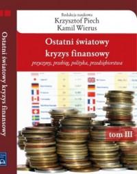 Ostatni światowy kryzys finansowy. Przyczyny, przebieg, polityka, przedsiębiorstwa - okładka książki