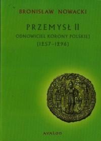 Przemysł II. Odnowiciel Korony Polskiej (1257-1296) - okładka książki
