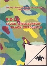 Rola służb specjalnych w siłach zbrojnych - okładka książki