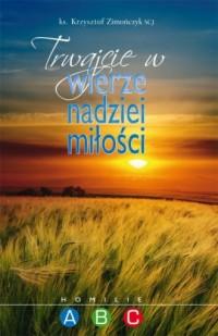 Trwajcie w wierze nadziei miłości. - okładka książki