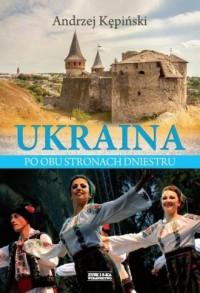 Ukraina. Po obu stronach Dniestru - okładka książki