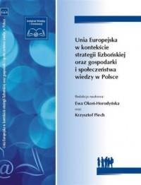 Unia Europejska w kontekście strategii lizbońskiej oraz gospodarki i społeczeństwa wiedzy w Polsce - okładka książki