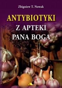 Antybiotyki z apteki Pana Boga - okładka książki