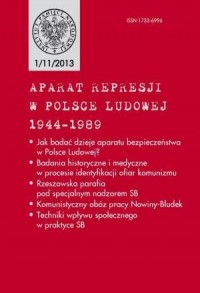 Aparat represji w Polsce Ludowej 1944-1989 nr 1 (11)2013 - okładka książki
