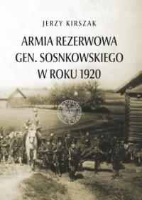 Armia Rezerwowa gen. Sosnkowskiego w roku 1920 - okładka książki