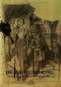Bruno od księgi blasku. Studia i eseje o twórczości Brunona Schulza - okładka książki