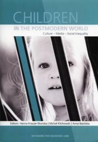 Children in the postmodern world. Culture - media - social inequality - okładka książki