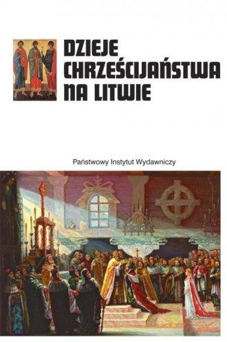 Dzieje chrześcijaństwa na Litwie - okładka książki