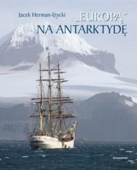 Europą na Antarktydę - okładka książki