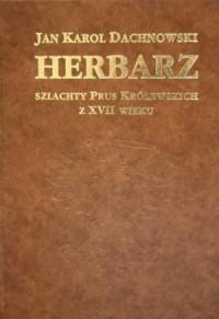 Herbarz szlachty Prus Królewskich z XVII wieku - okładka książki