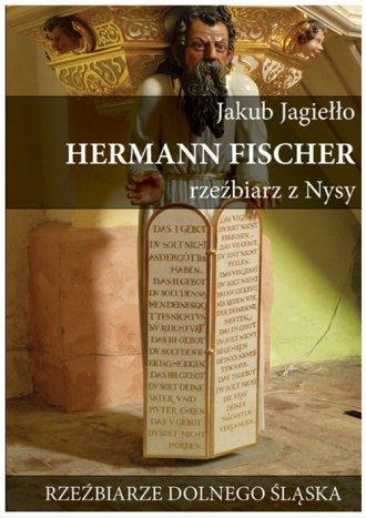 Hermann Fischer rzeźbiarz z Nysy - okładka książki