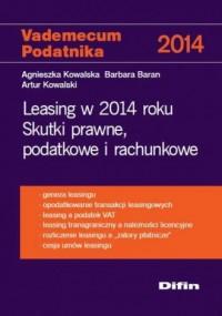 Leasing w 2014 roku. Skutki prawne, podatkowe i rachunkowe - okładka książki