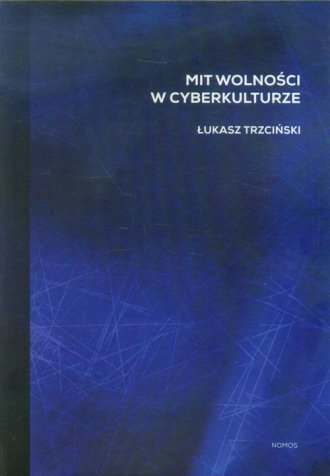 Mit wolności w cyberkulturze - okładka książki