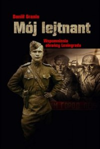 Mój lejtnant. Wspomnienia obrońcy Leningradu - okładka książki
