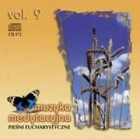Muzyka medytacyjna vol. 9. Pieśni eucharystyczne - okładka płyty