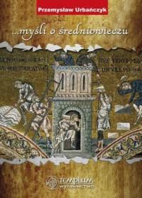 ... myśli o średniowieczu - okładka książki