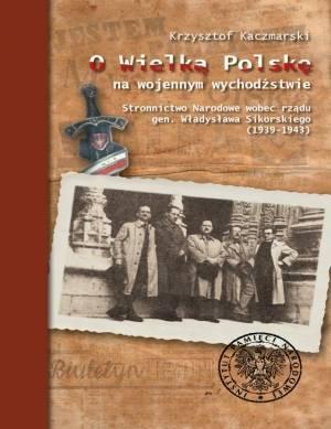 O Wielką Polskę na wojennym wychodźstwie. - okładka książki