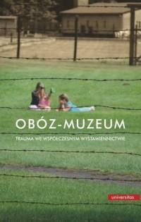 Obóz-muzeum. Trauma we współczesnym - okładka książki