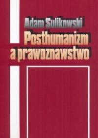 Posthumanizm a prawoznawstwo - okładka książki