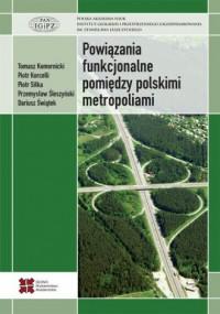 Powiązania funkcjonalne pomiędzy polskimi metropoliami - okładka książki