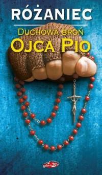 Różaniec. Duchowa broń Ojca Pio - okładka książki