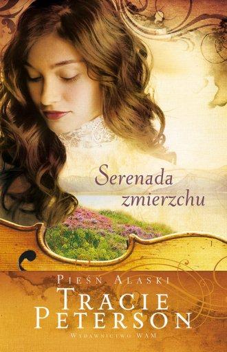 Serenada Zmierzchu. Pieśń Alaski - okładka książki