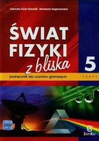 Świat fizyki z bliska 5. Gimnazjum. Podręcznik - okładka podręcznika