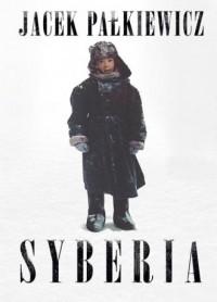 Syberia. Biegun zimna, polski ślad i dobrosąsiedzkie relacje - okładka książki
