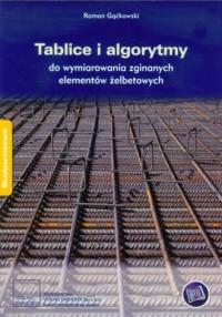 Tablice i algorytmy do wymiarowania zginanych elementów żelbetowych - okładka książki