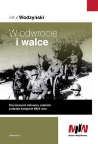 W odwrocie i walce. Codzienność żołnierzy polskich podczas kampanii 1939 roku - okładka książki