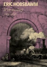 Wiek rewolucji 1789-1848 - okładka książki