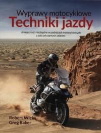 Wyprawy motocyklowe. Techniki jazdy - okładka książki