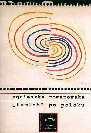 Hamlet po polsku. Teatralność szekspirowskiego - okładka książki