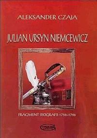 Julian Ursyn Niemcewicz. Fragment biografii 1758-1796 - okładka książki