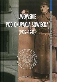 Lwowskie pod okupacją sowiecką - okładka książki