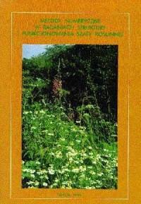 Metody numeryczne w badaniach struktury i funkcjonowania szaty roślinnej - okładka książki