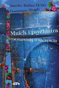 Mnich i psychiatra rozmawiają o szczęściu - okładka książki